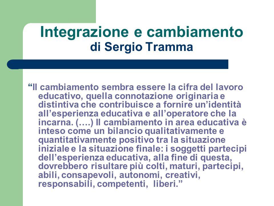 Integrazione e cambiamento di Sergio Tramma