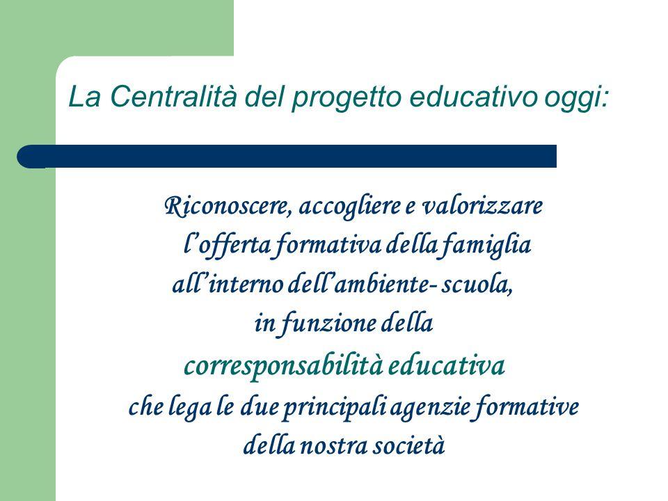La Centralità del progetto educativo oggi: