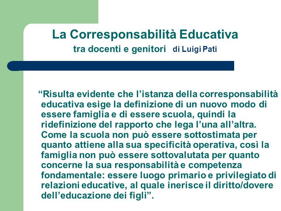 La Corresponsabilità Educativa tra docenti e genitori di Luigi Pati