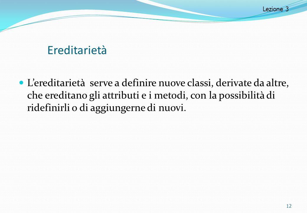 Lezione 3 Ereditarietà.