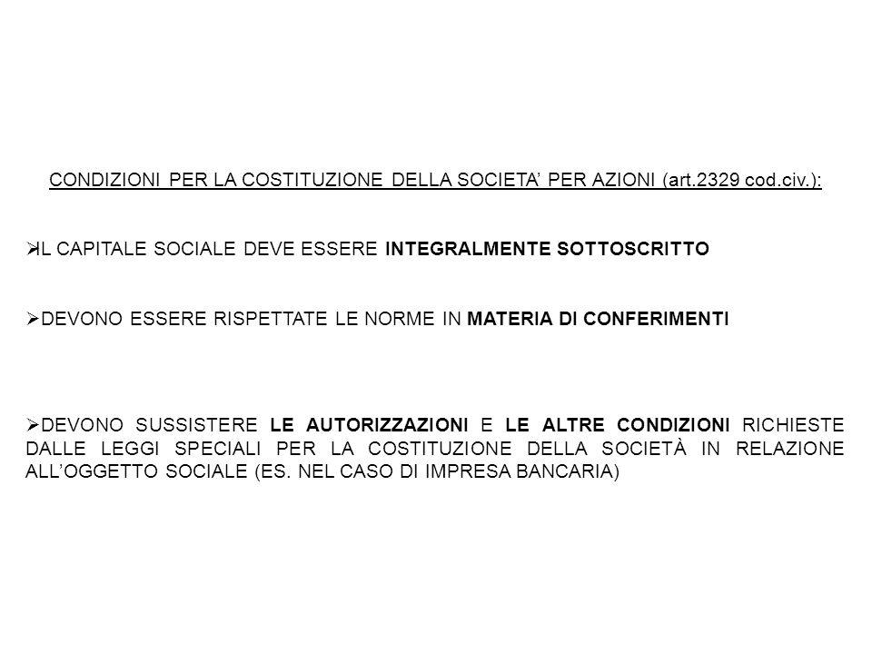 CONDIZIONI PER LA COSTITUZIONE DELLA SOCIETA' PER AZIONI (art.2329 cod.civ.):