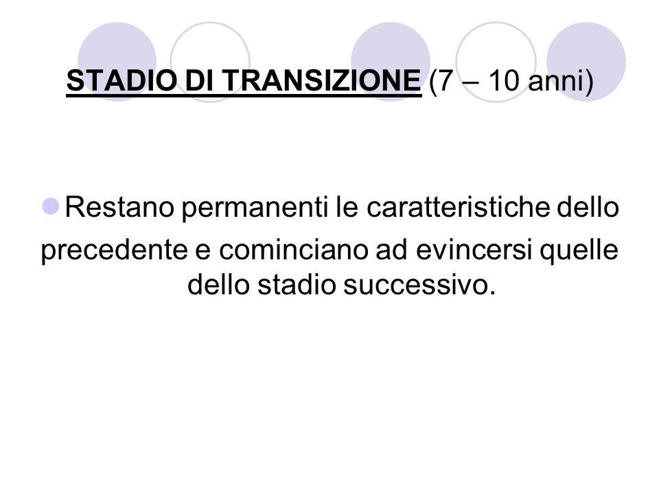 STADIO DI TRANSIZIONE (7 – 10 anni)