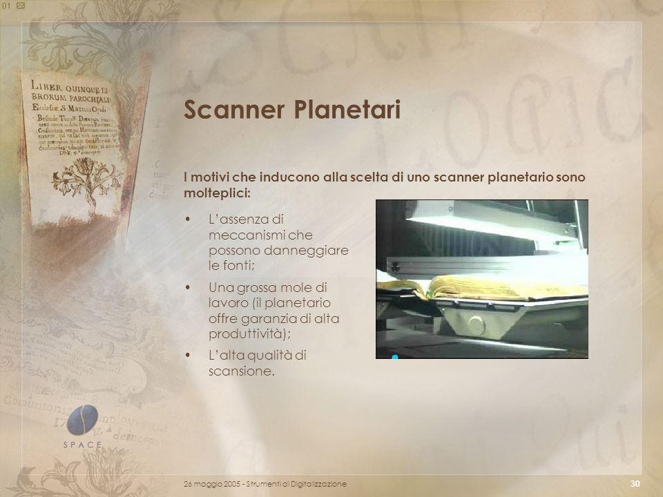 Scanner Planetari I motivi che inducono alla scelta di uno scanner planetario sono molteplici: