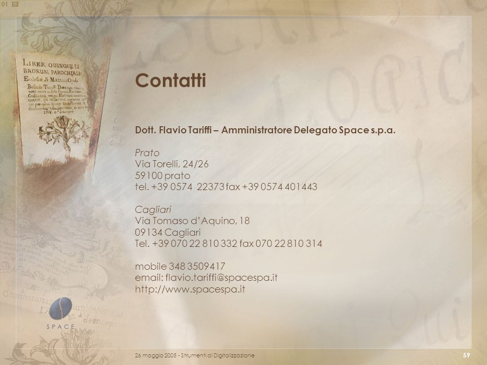 Contatti Dott. Flavio Tariffi – Amministratore Delegato Space s.p.a.