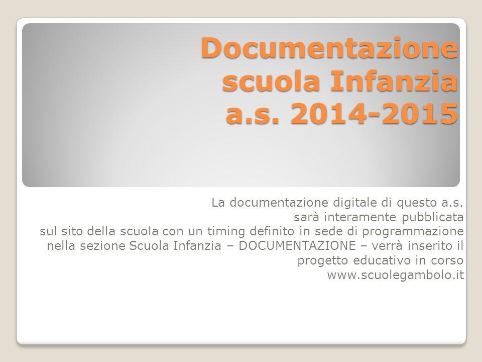 Documentazione scuola Infanzia a.s. 2014-2015