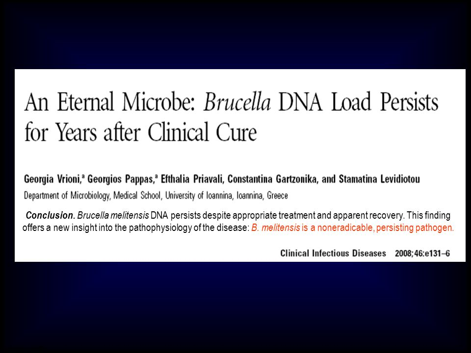 Conclusion. Brucella melitensis DNA persists despite appropriate treatment and apparent recovery. This finding