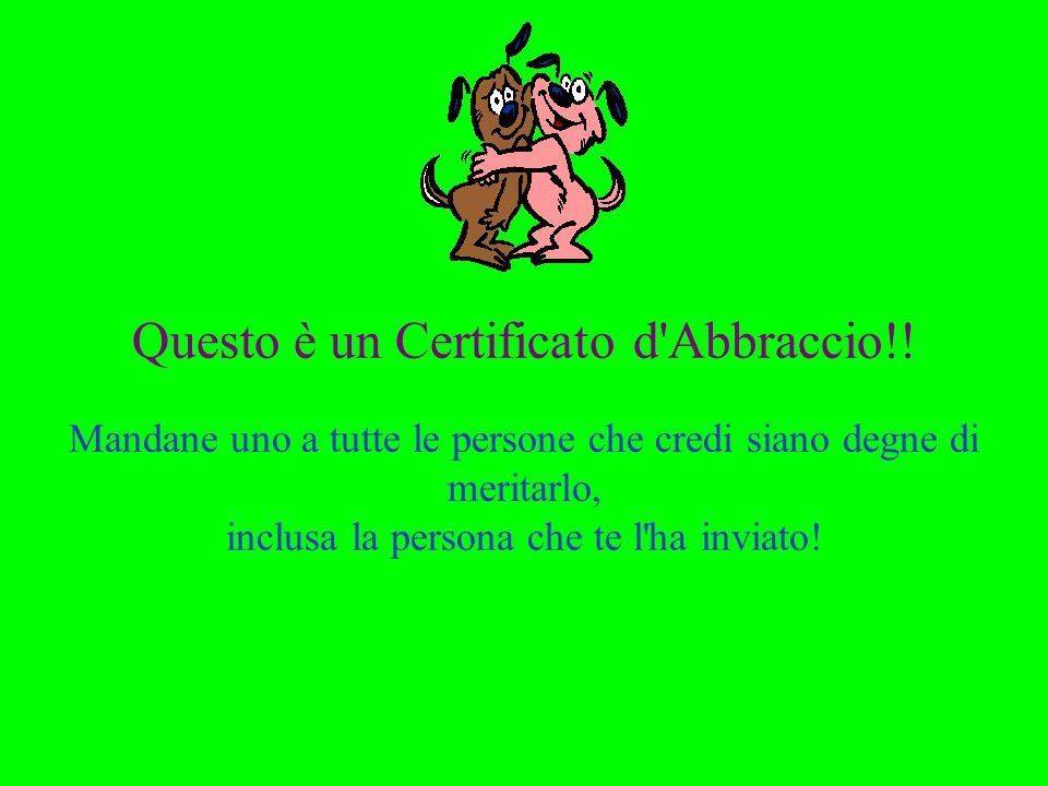 Questo è un Certificato d Abbraccio!!
