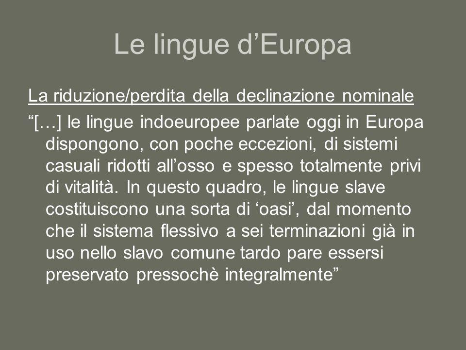 Le lingue d'Europa La riduzione/perdita della declinazione nominale