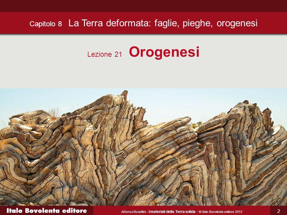 Capitolo 8 La Terra deformata: faglie, pieghe, orogenesi