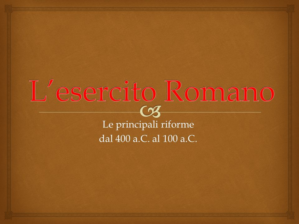 Le principali riforme dal 400 a.C. al 100 a.C.