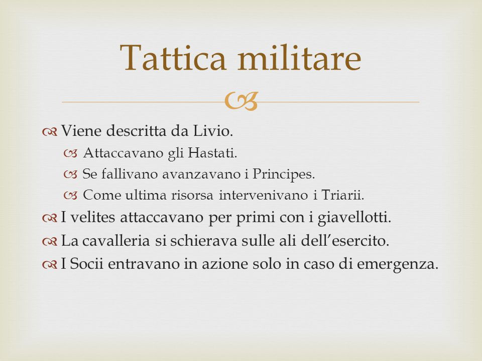 Tattica militare Viene descritta da Livio.