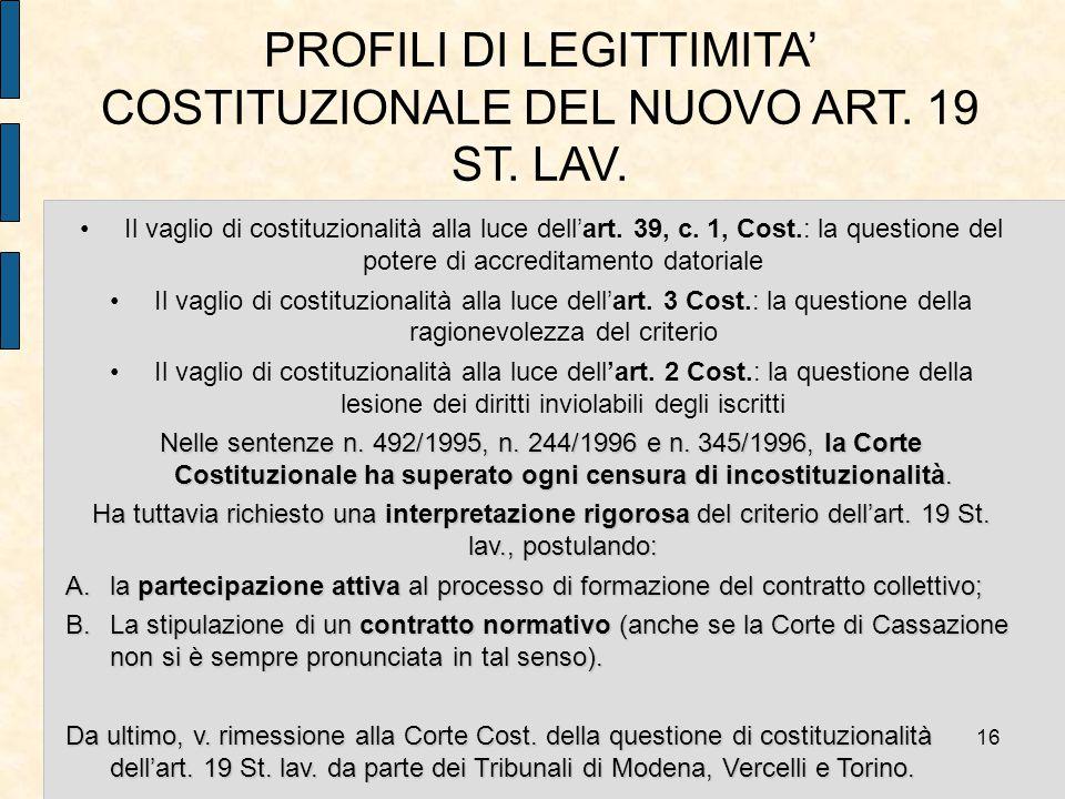PROFILI DI LEGITTIMITA' COSTITUZIONALE DEL NUOVO ART. 19 ST. LAV.