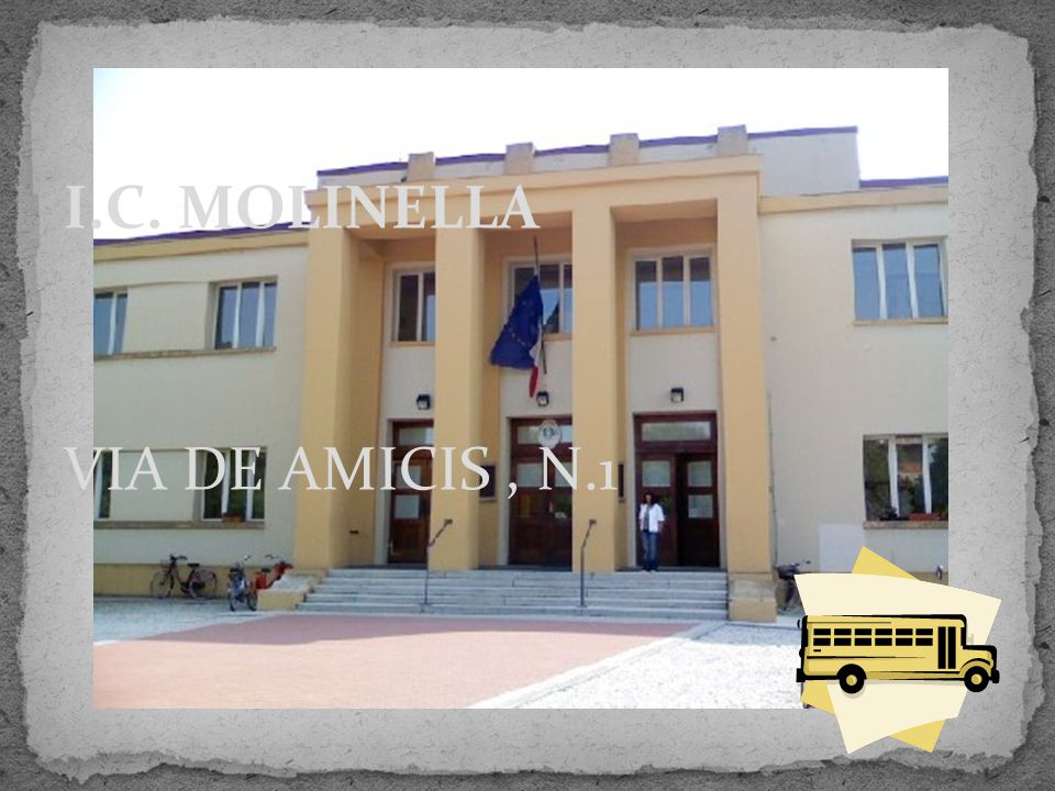 I.C. MOLINELLA VIA DE AMICIS , N.1