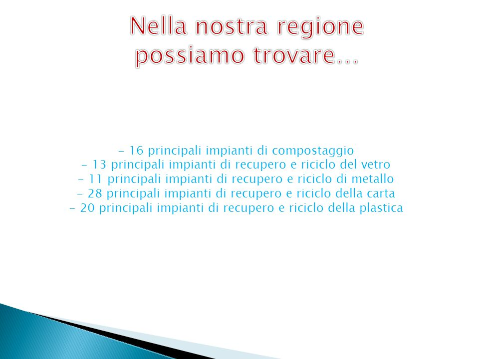 Nella nostra regione possiamo trovare…