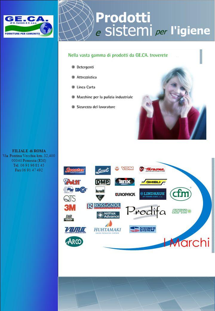 FILIALE di ROMA Via Pontina Vecchia km. 32,400 00040 Pomezia (RM) Tel
