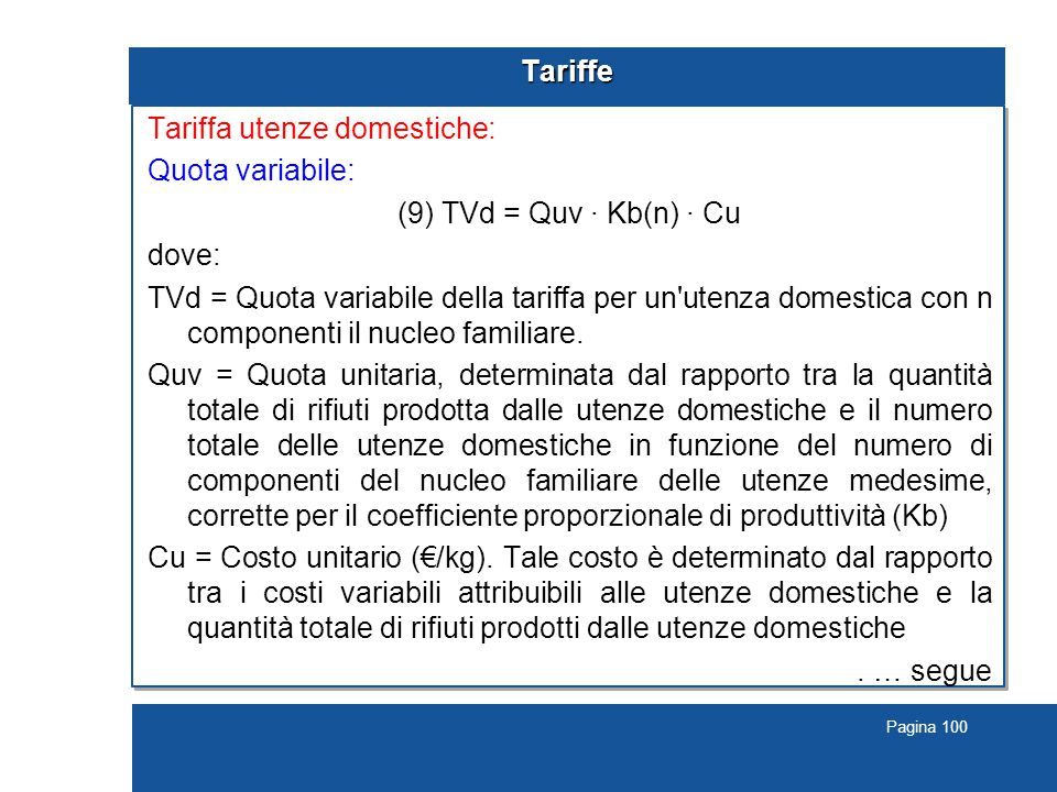 Tariffa utenze domestiche: Quota variabile: (9) TVd = Quv · Kb(n) · Cu