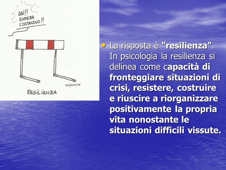La risposta è resilienza