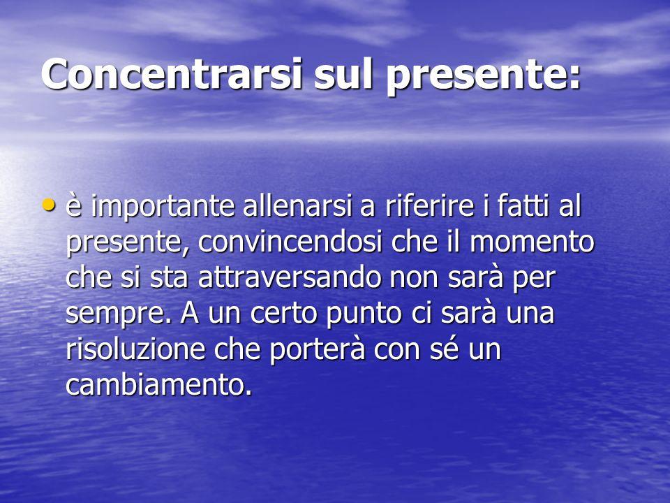 Concentrarsi sul presente: