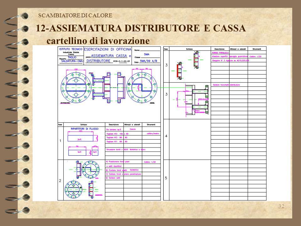 12-ASSIEMATURA DISTRIBUTORE E CASSA cartellino di lavorazione