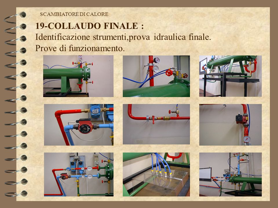 Identificazione strumenti,prova idraulica finale.