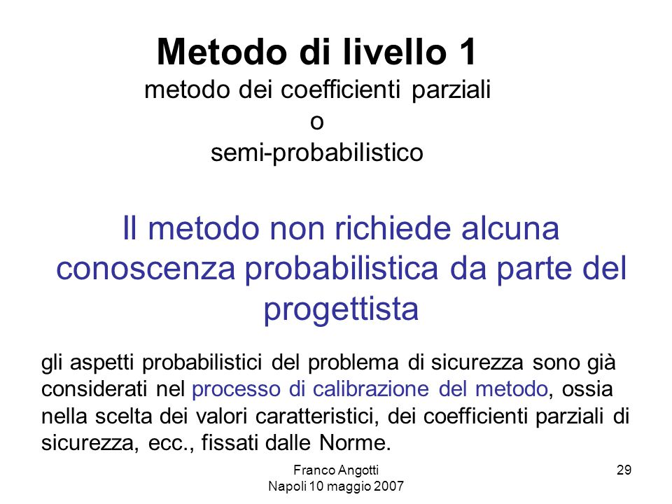 Metodo di livello 1 metodo dei coefficienti parziali. o. semi-probabilistico.