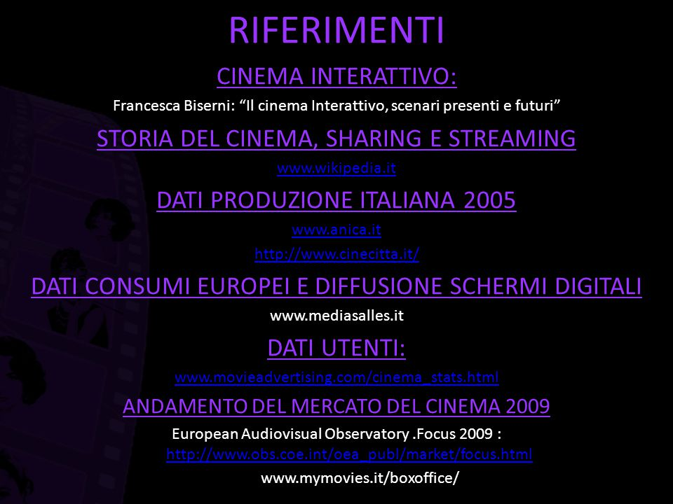 RIFERIMENTI CINEMA INTERATTIVO: STORIA DEL CINEMA, SHARING E STREAMING
