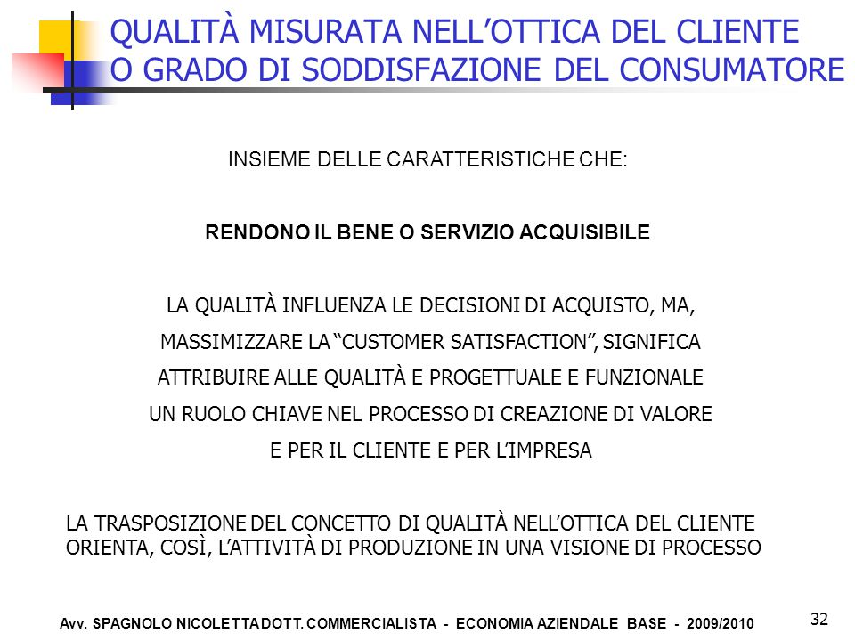 QUALITÀ MISURATA NELL'OTTICA DEL CLIENTE O GRADO DI SODDISFAZIONE DEL CONSUMATORE