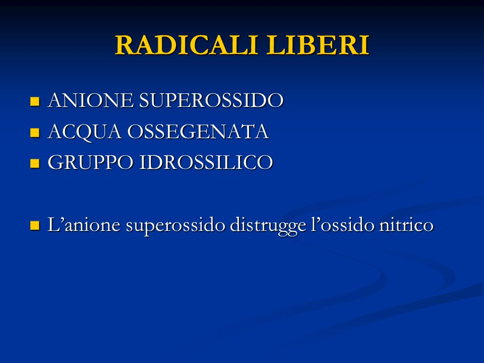 RADICALI LIBERI ANIONE SUPEROSSIDO ACQUA OSSEGENATA GRUPPO IDROSSILICO