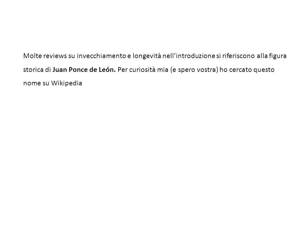 Molte reviews su invecchiamento e longevità nell'introduzione si riferiscono alla figura storica di Juan Ponce de León.