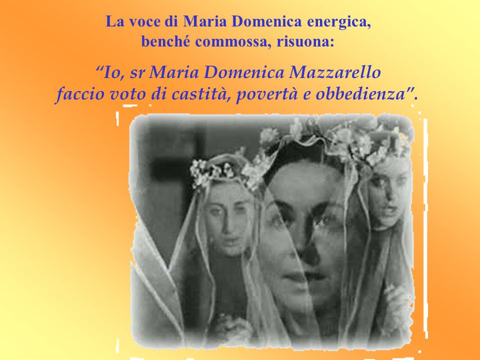 La voce di Maria Domenica energica, benché commossa, risuona: