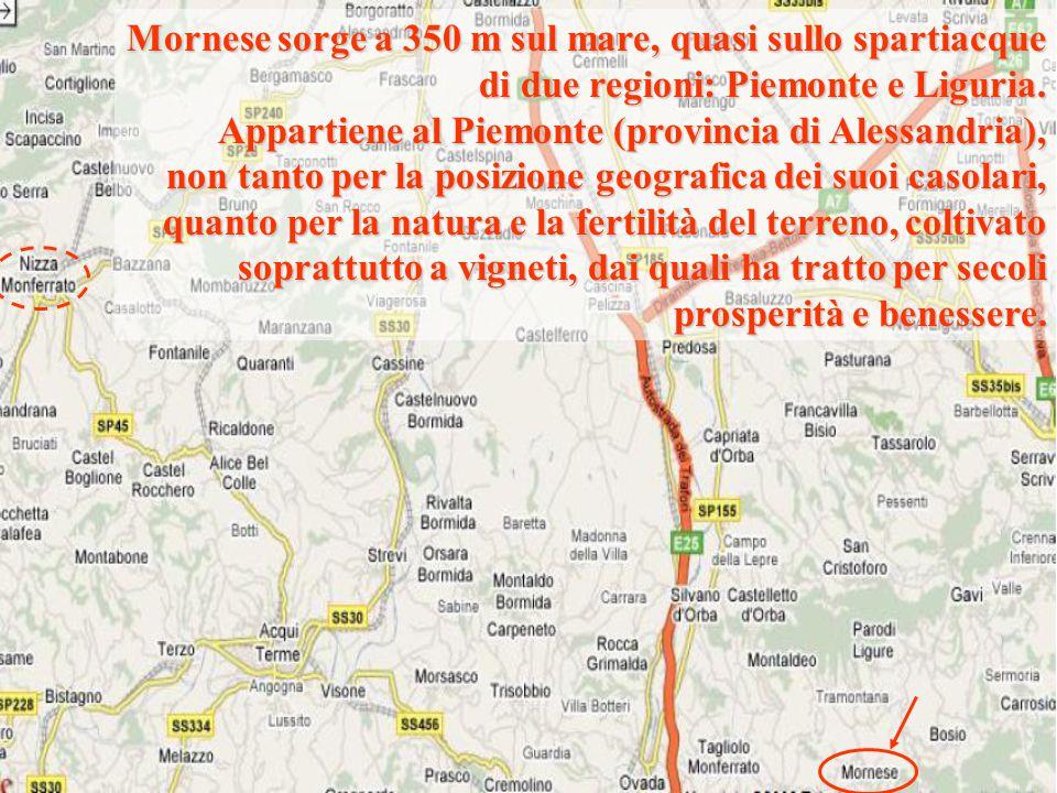 Mornese sorge a 350 m sul mare, quasi sullo spartiacque di due regioni: Piemonte e Liguria.