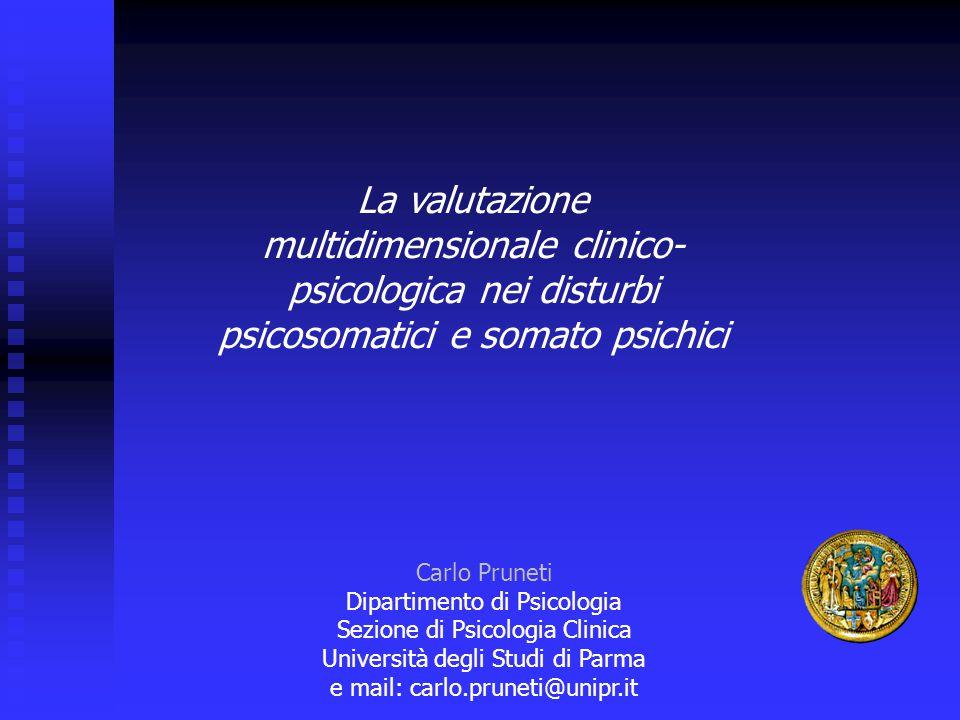 La valutazione multidimensionale clinico-psicologica nei disturbi psicosomatici e somato psichici