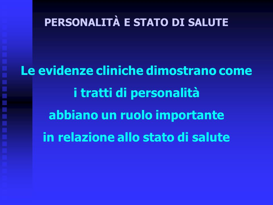 Le evidenze cliniche dimostrano come i tratti di personalità