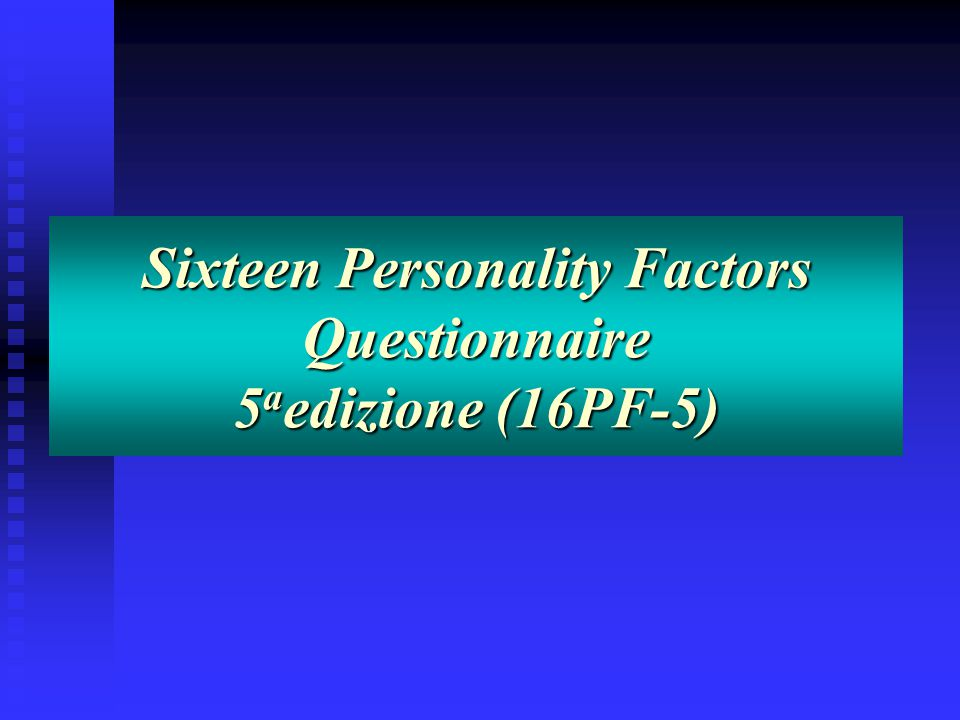 Sixteen Personality Factors Questionnaire 5aedizione (16PF-5)