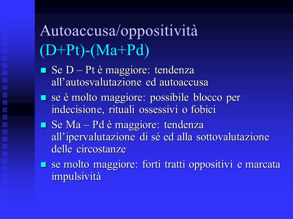 Autoaccusa/oppositività (D+Pt)-(Ma+Pd)