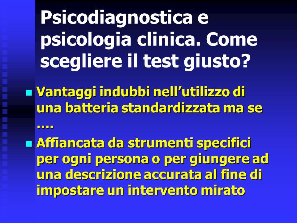 Psicodiagnostica e psicologia clinica. Come scegliere il test giusto