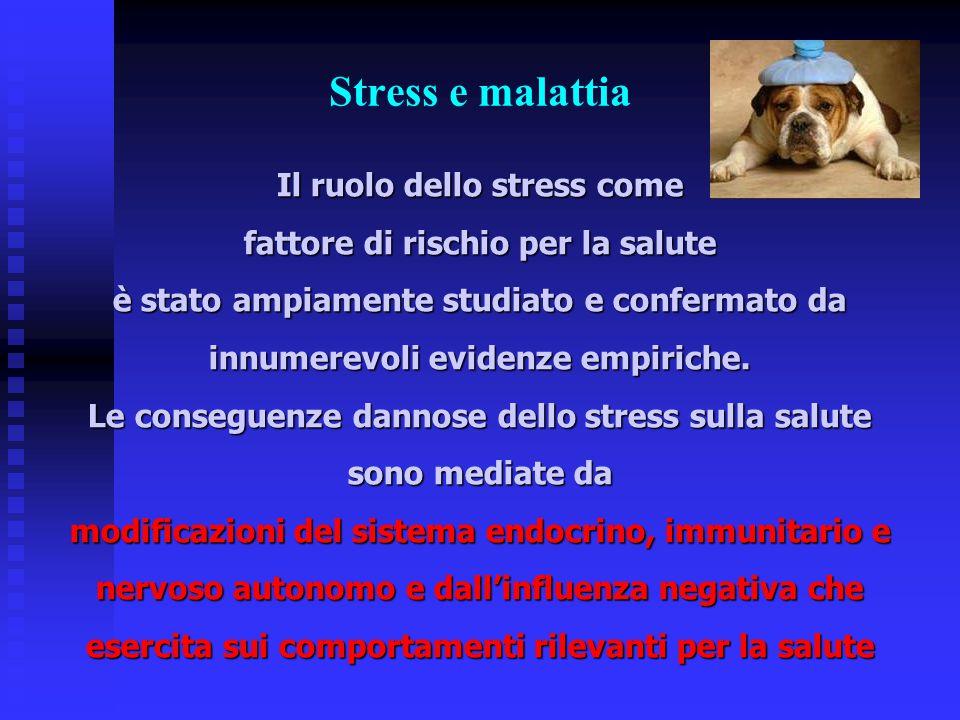 Stress e malattia Il ruolo dello stress come