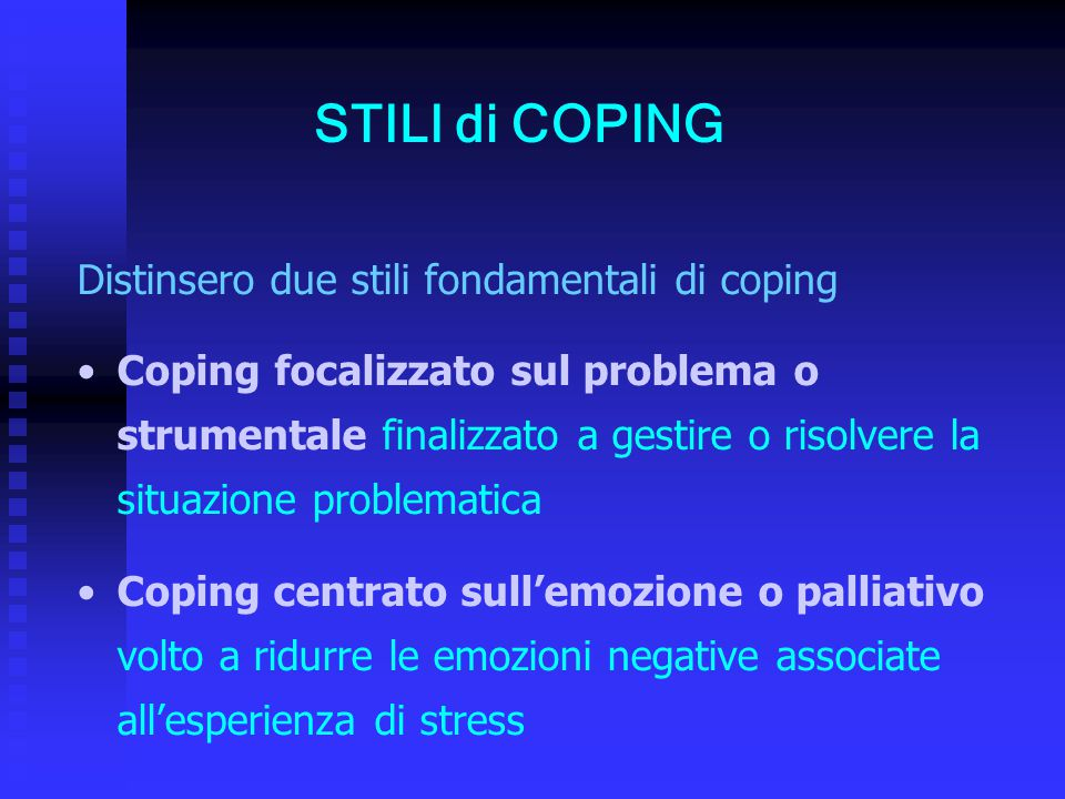 STILI di COPING Distinsero due stili fondamentali di coping