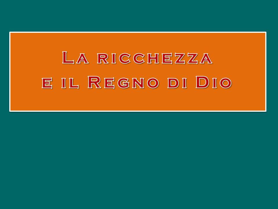 La ricchezza e il Regno di Dio
