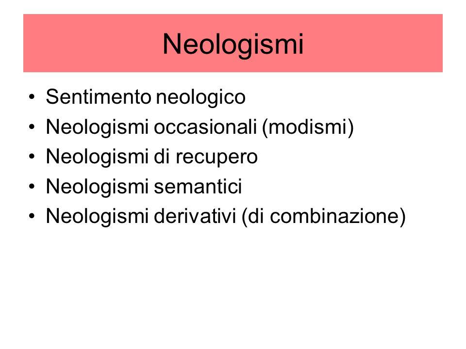 Neologismi Sentimento neologico Neologismi occasionali (modismi)