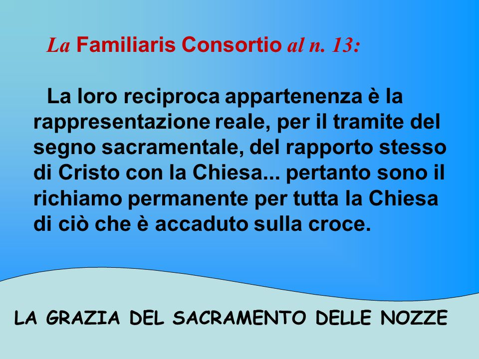 La Familiaris Consortio al n. 13: