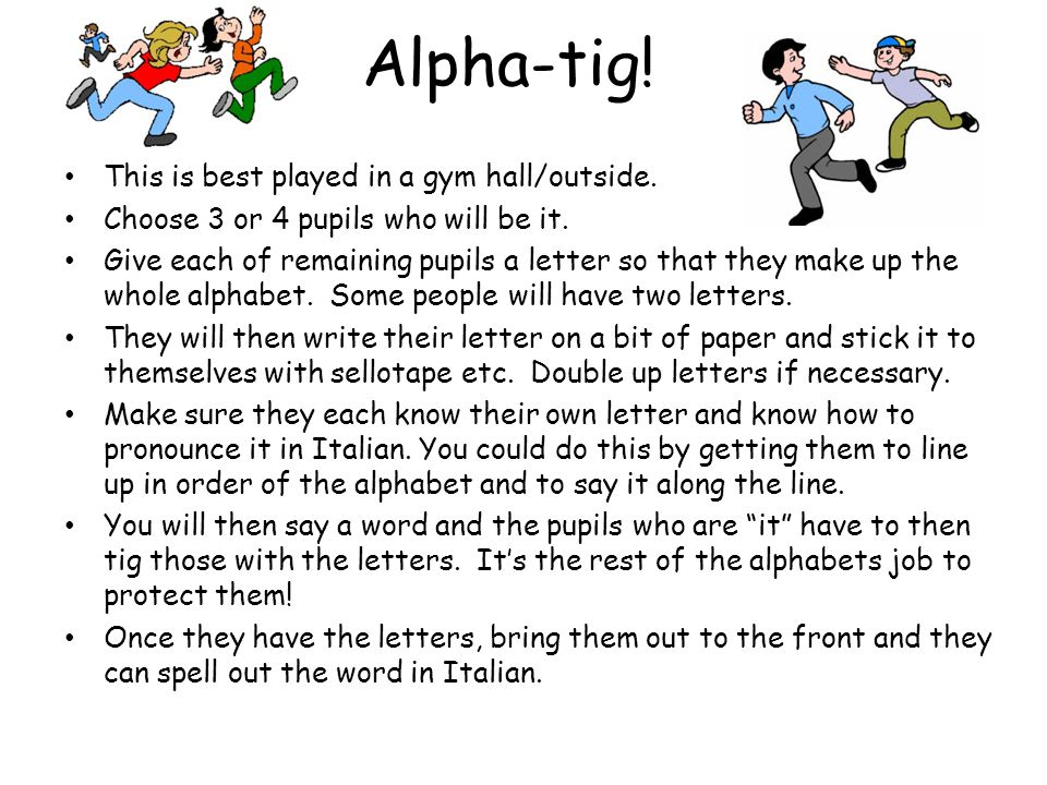 Alpha-tig! This is best played in a gym hall/outside.