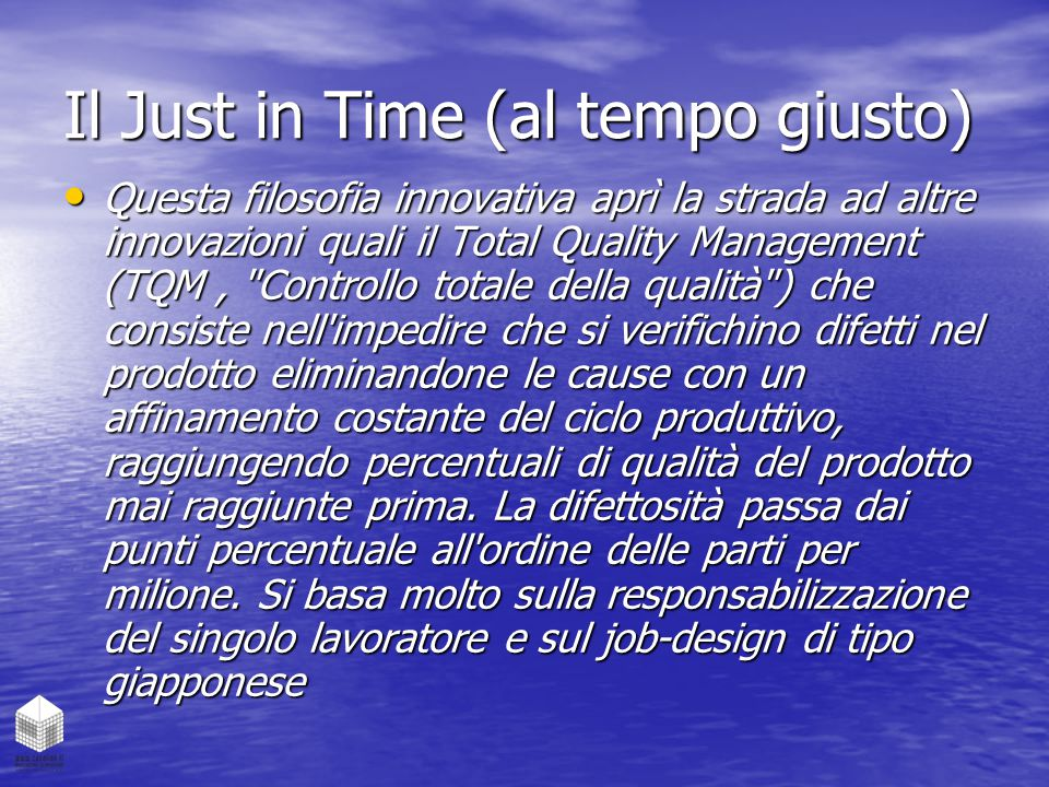 Il Just in Time (al tempo giusto)