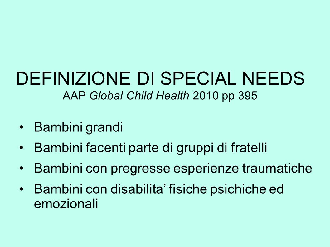 DEFINIZIONE DI SPECIAL NEEDS AAP Global Child Health 2010 pp 395