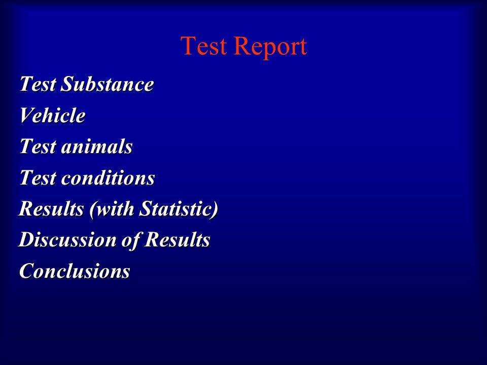Test Report Test Substance Vehicle Test animals Test conditions