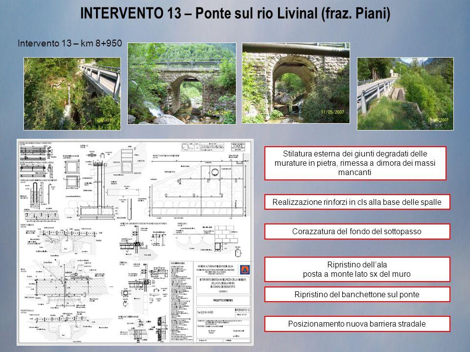 INTERVENTO 13 – Ponte sul rio Livinal (fraz. Piani)