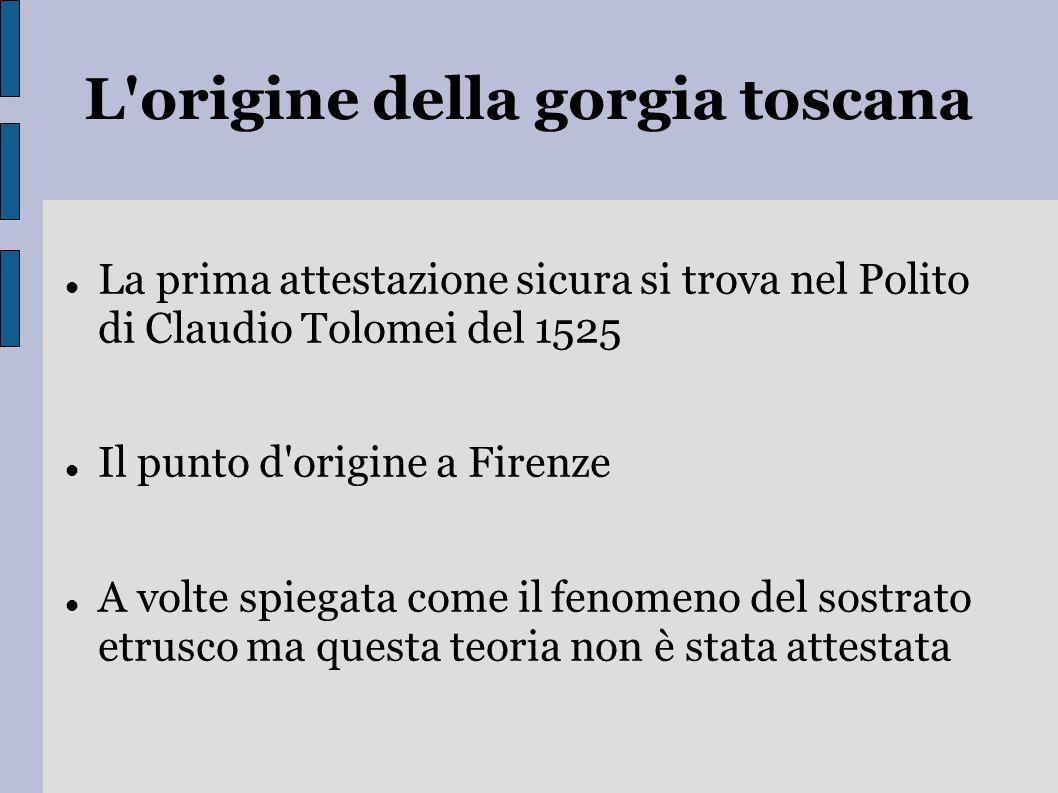 L origine della gorgia toscana