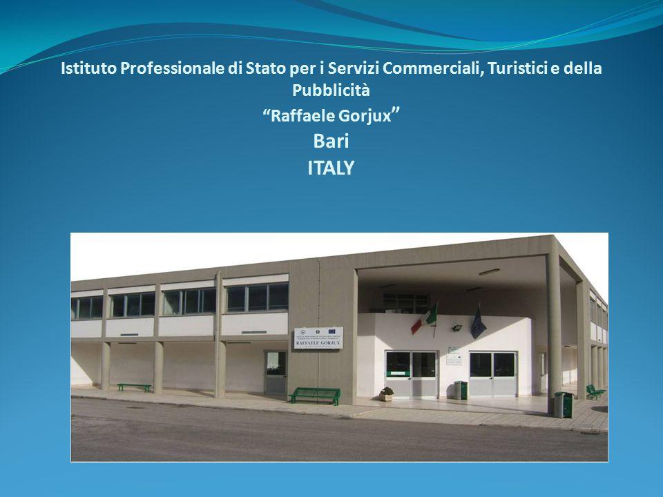 Istituto Professionale di Stato per i Servizi Commerciali, Turistici e della Pubblicità Raffaele Gorjux Bari ITALY