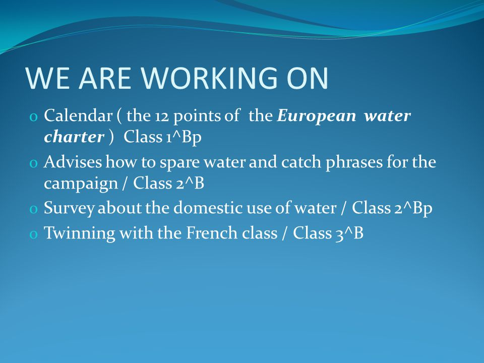 WE ARE WORKING ON Calendar ( the 12 points of the European water charter ) Class 1^Bp.