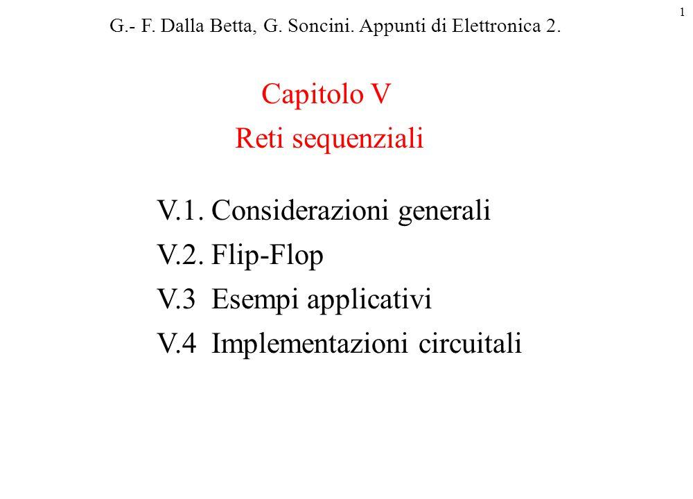 V.1. Considerazioni generali V.2. Flip-Flop V.3 Esempi applicativi